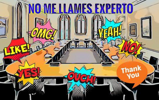No me llames experto