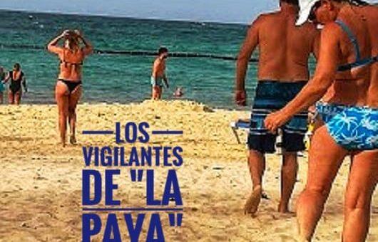 """Los vigilantes de la """"paya"""""""